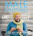 Maleknitting - Stricken ist männlich