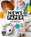 Newspaper – Kreatives aus Zeitungspapier