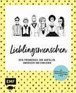 Lieblingsmenschen: Das beste Freundebuch - Das Album zum Ausfüllen, Ankreuzen und Einkleben – Mit Geburtstagskalender, Enthüllungsstatistik & mehr