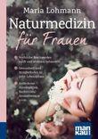 Naturmedizin für Frauen. Kompakt-Ratgeber