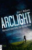 Arclight - Niemand überlebt die Dunkelheit