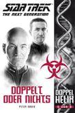 Star Trek - The Next Generation: Doppelhelix 5: Doppelt oder nichts