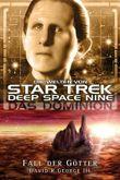 Star Trek - Die Welten von Deep Space Nine 06: Das Dominion - Fall der Götter