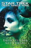 Star Trek - Deep Space Nine 9.02: Entsetzliches Gleichmaß (Star Trek - Die Welten von Deep Space Nine)