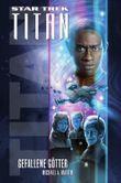 Star Trek - Titan 7: Gefallene Götter