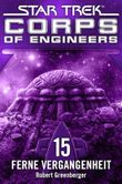 Star Trek - Corps of Engineers 15: Ferne Vergangenheit