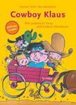 Cowboy Klaus – Das pupsende Pony und andere Abenteuer