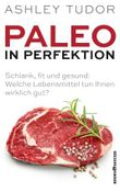 Paleo in Perfektion