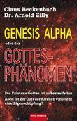 Genesis Alpha oder das Gottesphänomen