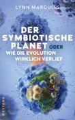 Der symbiotische Planet oder Wie die Evolution wirklich verlief