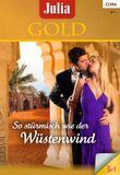 Julia Gold Band 0045: Liebesnächte im Palast / Küss mich, blonder Engel / Betörender Zauber des Orients /