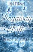 Stayaway Falls: Vernascht und verzaubert