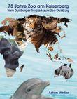 75 Jahre Zoo am Kaiserberg: Vom Duisburger Tierpark zum Zoo Duisburg