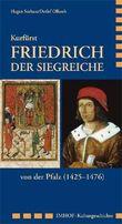 Kurfürst Friedrich der Siegreiche von der Pfalz (1425–1476)