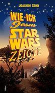 Wie ich Jesus Star Wars zeigte