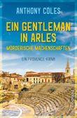 Ein Gentleman in Arles – Mörderische Machenschaften