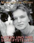 Musen auf vier Pfoten: Katzen und ihre Schriftsteller