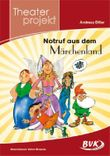 "Theaterprojekt ""Notruf aus dem Märchenland"""