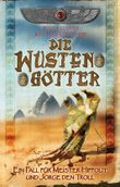 Die Wüstengötter: Ein Fall fur Meister Hippolit und Jorge den Troll (Die Fälle des I.A.I.T. 5)