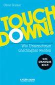 Touchdown! Wie Unternehmen unschlagbar werden. Das Strategiebuch