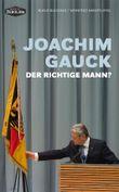 Joachim Gauck: Der richtige Mann?