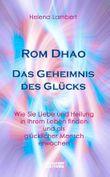 Rom Dhao - Das Geheimnis des Glücks