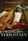 Klang des Verbotenen: Historischer Roman