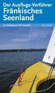 Der Ausflugs-Verführer Fränkisches Seenland