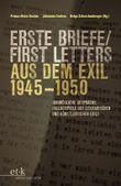 Erste Briefe / First Letters aus dem Exil 1945–1950