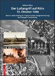 Der Luftangriff auf Köln 15. Oktober 1944