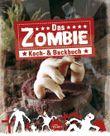 Das Zombie Koch- und Backbuch