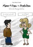 Mann+Frau=Problem