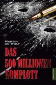 Das 500 Millionen Komplott