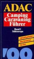 ADAC Campingführer Caravaningführer 1999, Bd.1, Südeuropa