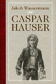 Caspar Hauser oder die Trägheit des Herzens.