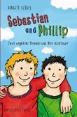 Sebastian und Phillip - Zwei ungleiche Freunde und ihre Abenteuer