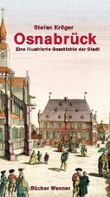 Osnabrück. Eine illustrierte Geschichte der Stadt