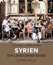 Syrien. Ein Land ohne Krieg