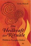 Die Heilkraft der Rituale