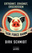 Task Force Hamm - Ertränkt, erhängt, erschossen