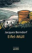 Eifel-Müll: Der 9. Siggi-Baumeister-Krimi (Eifel-Krimi)