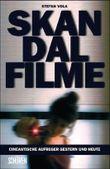Skandalfilme: Cineastische Aufreger gestern und heute