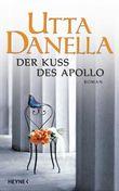 Der Kuss des Apollo: Roman