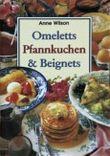 Omeletts,Pfannkuchen und Beignets