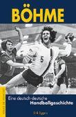 Böhme – Eine deutsch-deutsche Handballgeschichte
