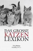 Das große Katzenlexikon. Geschichte, Verhalten und Kultur von A-Z (Gebundene Ausgabe)