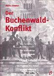 Der Buchenwald-Konflikt. Zum Streit um Geschichte und Erinnerung im Kontext der deutschen Vereinigung