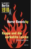 Es geschah in Berlin 1910 - Kappe und die verkohlte Leiche