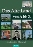 Das Alte Land von A bis Z