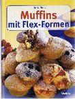 Muffins mit Flex-Formen